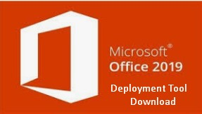 Download Office Deployment Tool (2019) Latest Version