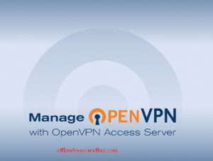 Download OpenVPN v2.4.7 Offline Installer For Windows