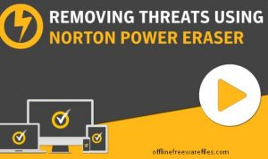 Download Norton Power Eraser Latest Version v5.3.0.47 For Windows